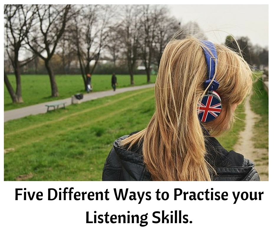 Five Different Ways To Practise Your Listening Skills Blog De