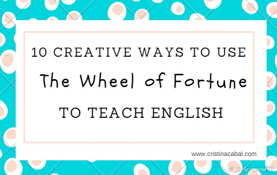 10 Creative Ways To Use The Wheel Of Fortune To Teach English Blog